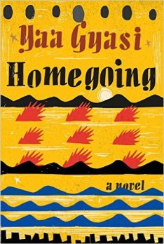 Homegoing by Yaa Gyasi (was featured in Part 3 of the series: https://africanbookaddict.com/2017/03/31/gh-at-60-our-writers-their-books-part-3-final/)