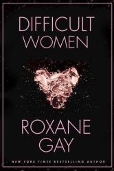 Read blurb/Purchase Difficult Women