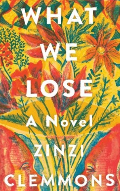 Read blurb/Purchase What We Lose: A Novel