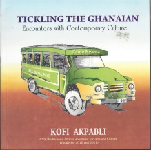 Tickling the Ghanaian by Kofi Akpabli (was featured in Part 2 of the series: https://africanbookaddict.com/2017/03/17/gh-at-60-our-writers-their-books-part-2/)
