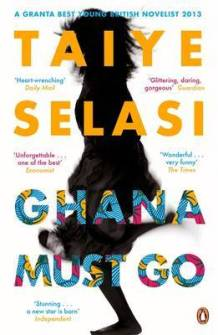 Ghana Must Go by Taiye Selasi (was featured in Part 3 of the series: https://africanbookaddict.com/2017/03/31/gh-at-60-our-writers-their-books-part-3-final/)