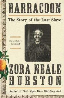 Read blurb/Purchase: Barracoon: The Story of the Last Slave