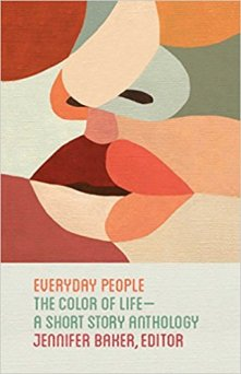 Read blurb/Purchase: Everyday People: The Color of Life--a Short Story Anthology