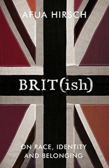 Read blurb/Purchase: Brit(ish): Getting under the skin of Britain's race problem