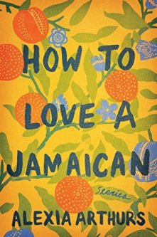 Read blurb/Purchase: How to Love a Jamaican: Stories