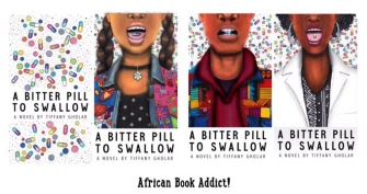 I love the book covers for Tiffany Gholar's YA novel! https://africanbookaddict.com/2017/05/31/a-bitter-pill-to-swallow-by-tiffany-gholar/