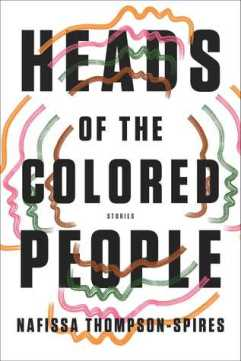Read blurb/Purchase: Heads of the Colored People: Stories