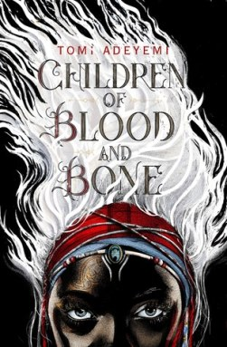 Read blurb/Purchase: Children of Blood and Bone (Legacy of Orisha)