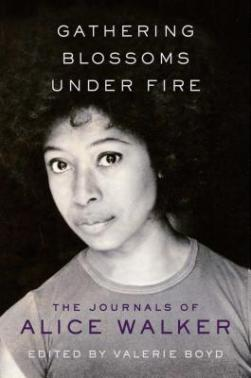 Read blurb/Purchase: Gathering Blossoms Under Fire: The Journals of Alice Walker