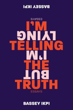 Read blurb/Purchase: I'm Telling the Truth, but I'm Lying: Essays