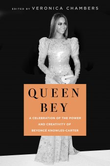Read blurb/Purchase: Queen Bey: A Celebration of the Power and Creativity of Beyoncé Knowles-Carter