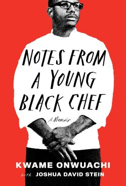 Read blurb/Purchase: Notes from a Young Black Chef: A Memoir