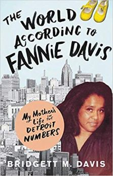 Read blurb/Purchase: The World According to Fannie Davis: My Mother's Life in the Detroit Numbers