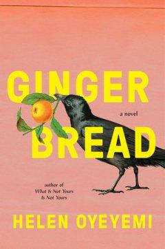 Read blurb/Purchase: Gingerbread: A Novel