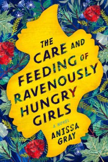 Read blurb/Purchase: The Care and Feeding of Ravenously Hungry Girls