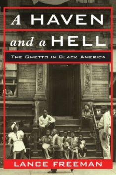 Read blurb/Purchase: A Haven and a Hell: The Ghetto in Black America