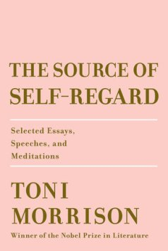 Read blurb/Purchase: The Source of Self-Regard: Selected Essays, Speeches, and Meditations