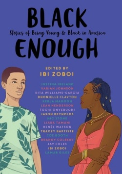 Read blurb/Purchase: Black Enough: Stories of Being Young & Black in America