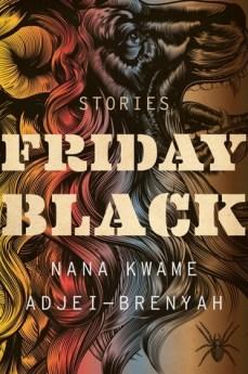 Friday Black (2018) by Nana Kwame Adjei-Brenyah