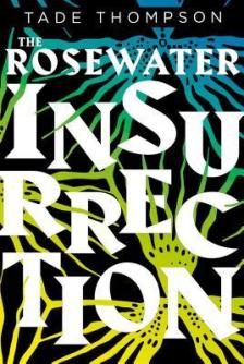 Read blurb/Purchase: The Rosewater Insurrection (The Wormwood Trilogy)