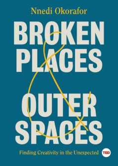 Read blurb/Purchase: Broken Places & Outer Spaces: Finding Creativity in the Unexpected (TED Books)
