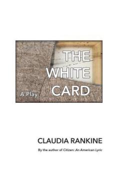 Read blurb/Purchase: The White Card: A Play