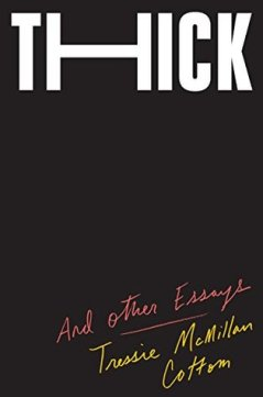 Read blurb/Purchase: Thick: And Other Essays