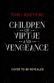 Read blurb/Purchase: Children of Virtue and Vengeance (Legacy of Orisha)