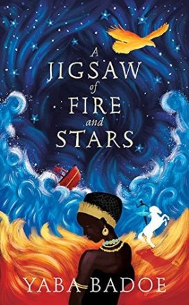 Jigsaw of Fire and Stars (2018) by Yaba Badoe