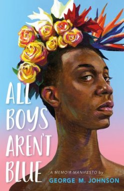 Read blurb/Purchase: All Boys Aren't Blue: A Memoir-Manifesto