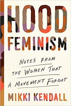 Read blurb/Purchase: Hood Feminism: Notes from the Women That a Movement Forgot