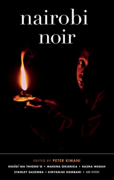 Read blurb/Purchase: Nairobi Noir (Akashic Noir Series)