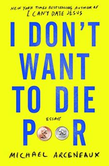 Read blurb/Purchase: I Don't Want to Die Poor: Essays
