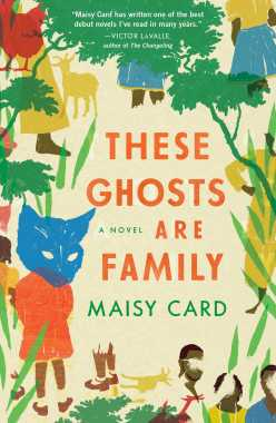 Read blurb/Purchase: These Ghosts Are Family: A Novel