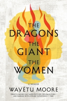 Read blurb/Purchase: The Dragons, the Giant, the Women: A Memoir