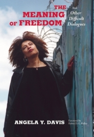 Read blurb/Purchase: The Meaning of Freedom: And Other Difficult Dialogues (City Lights Open Media)
