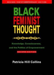 Read blurb/Purchase: Black Feminist Thought: Knowledge, Consciousness, and the Politics of Empowerment (Perspectives on Gender)