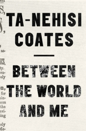 Read blurb/Purchase: Between the World and Me