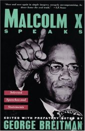 Read blurb/Purchase: Malcolm X Speaks: Selected Speeches and Statements