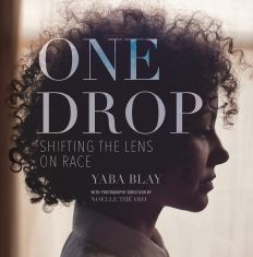 Read blurb/Purchase: One Drop: Shifting the Lens on Race