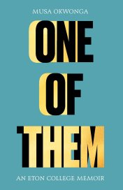Read blurb/Purchase: One of Them: An Eton College Memoir