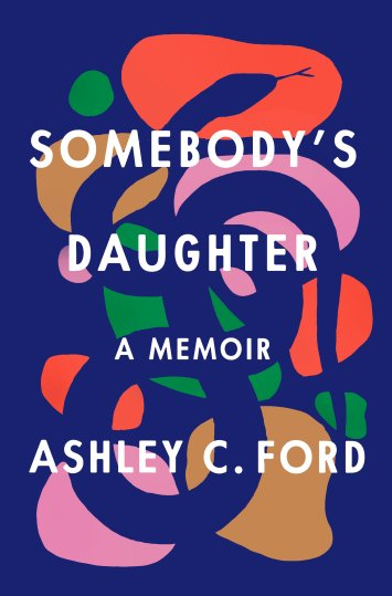 Read blurb/Purchase: Somebody's Daughter: A Memoir
