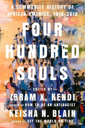 Read blurb/Purchase: Four Hundred Souls: A Community History of African America, 1619-2019