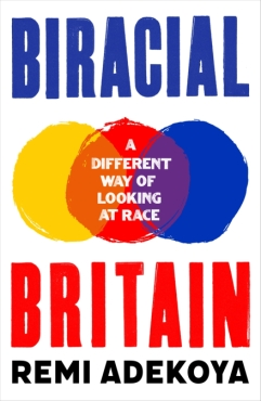 Read blurb/Purchase: Biracial Britain: A Different Way of Looking at Race