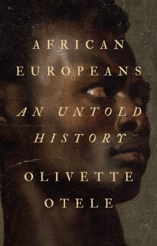 Read blurb/Purchase: African Europeans: An Untold History