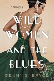 Read blurb/Purchase: Wild Women and the Blues: A Novel