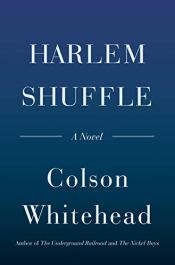 Read blurb/Purchase: Harlem Shuffle: A Novel