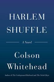 Read blurb/Purchase: Harlem Shuffle: A Novel