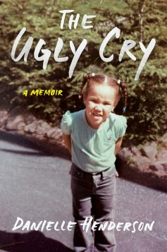 Read blurb/Purchase: The Ugly Cry: A Memoir